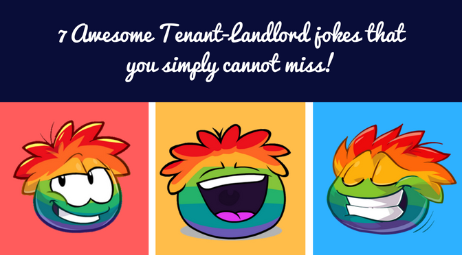 3-12-7 Awesome Tenant-Landlord jokes that you simply cannot miss