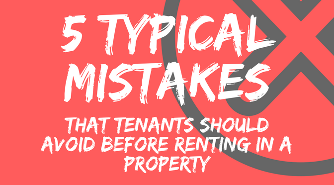 5 Typical mistakes that tenants should avoid before renting in a
