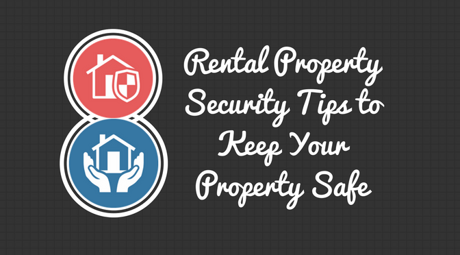 8 Rental Property Security Tips to Keep Your Property Safe (2)
