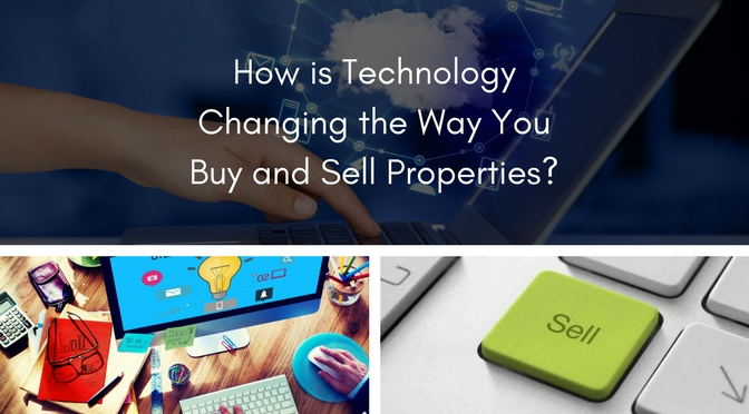 How is Technology Changing the Way You Buy and Sell Properties