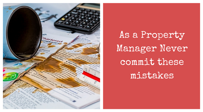 As a Property Manager Never commit these mistakes