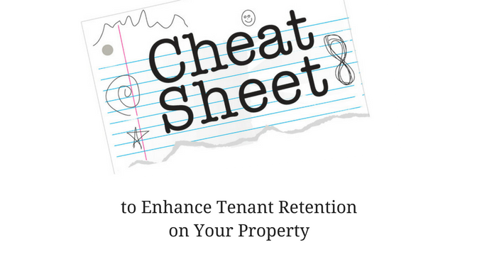 Cheat Sheet to Enhance Tenant Retention on Your Property