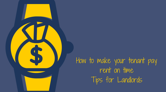 How to make your tenant pay rent on time - Tips for Landlords