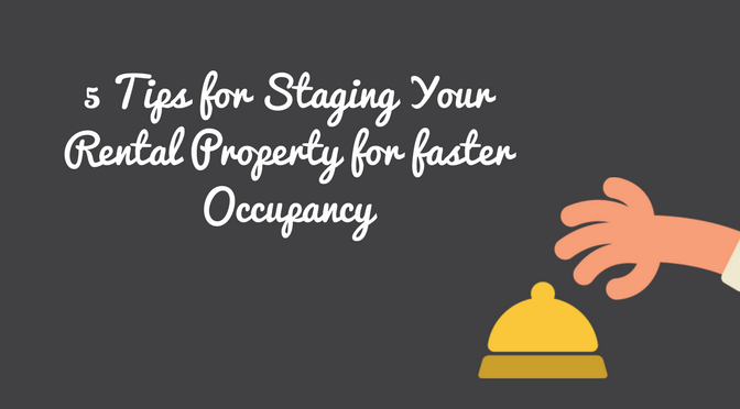 5 Tips for Staging Your Rental Property for faster Occupancy