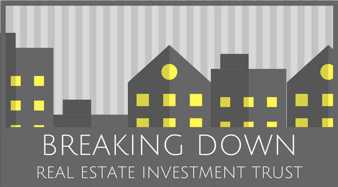 9-12-breaking dwon - real estate investment trust