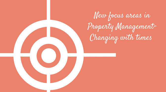 New focus areas in Property Management- Changing with times