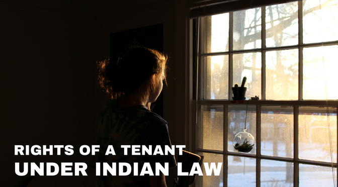 Rights of a tenant under the Indian law